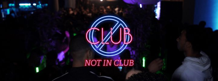 Cover for venue: NOT IN CLUB