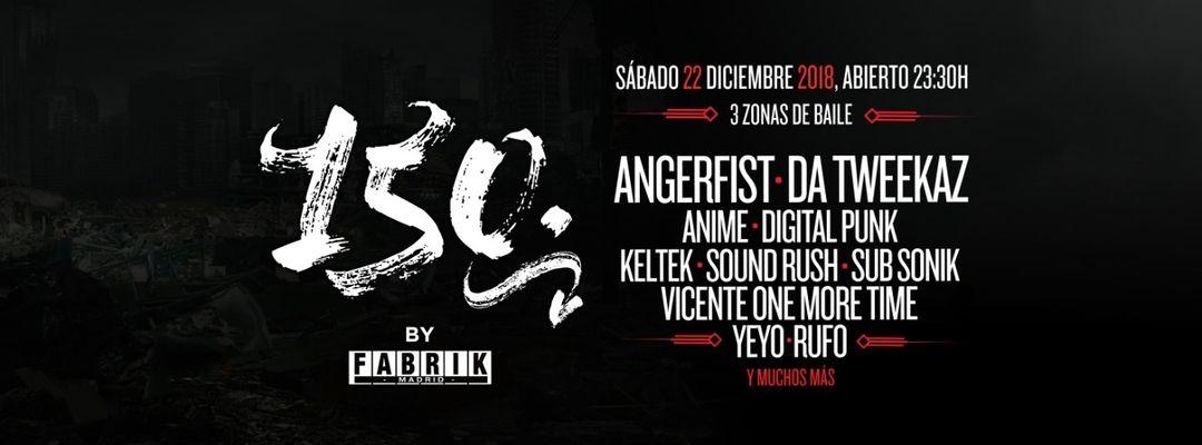 Cartel del evento 150 Fabrik | Angerfist · Da Tweekaz
