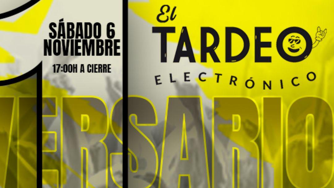 Cartel del evento 1er ANIVERSARIO   EL TARDEO ELECTRÓNICO   GROOVE DANCE CLUB (Sab 6 Nov 2021)