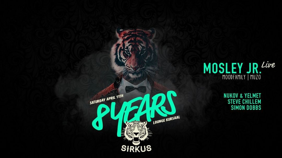 8 years Sirkus w/ Mosley Jr. (moodfamily / Muzo) event cover