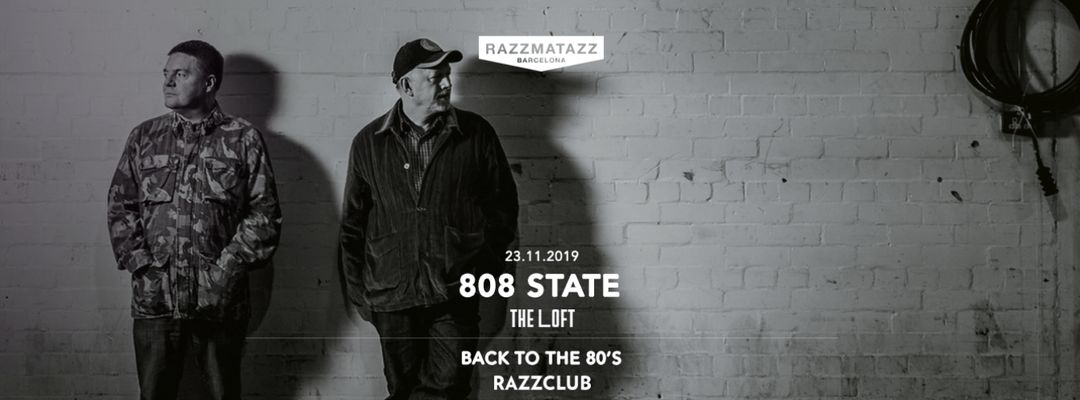 Capa do evento 808 State FULL LIVE SHOW @ The Loft | Back To The 80's @ Razzclub