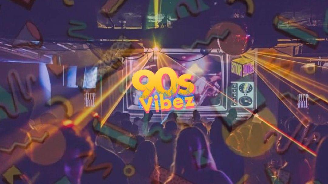 Cartel del evento 90s Vibezzzz