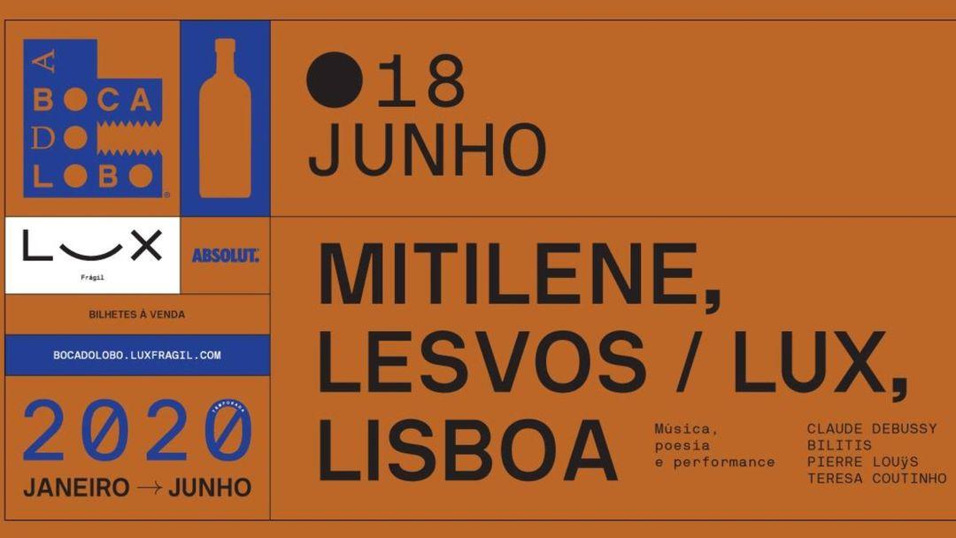 Copertina evento A Boca Do Lobo: Mitiline, Lesvos / Lux, Lisboa