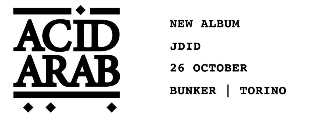 ACID ARAB   New Album Jdid   Bunker Torino event cover