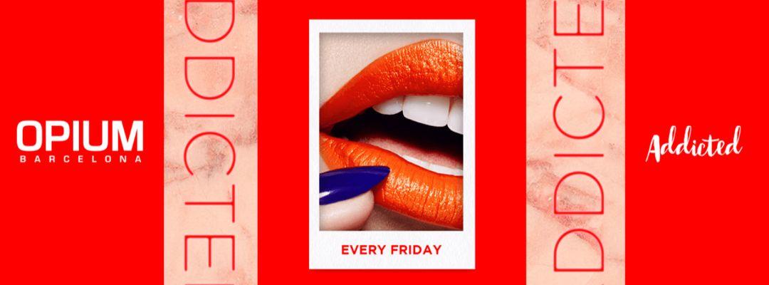 Capa do evento Addicted | Every Friday