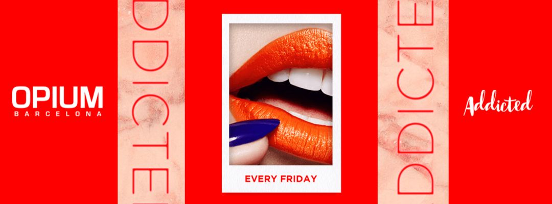Addicted | Every Friday event cover
