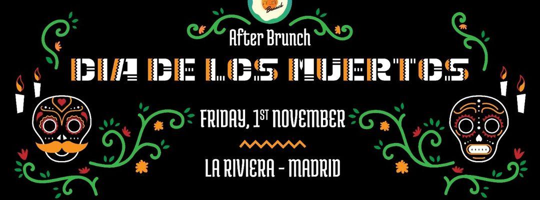Cartel del evento After Brunch - Dia De Los Muertos @ La Riviera