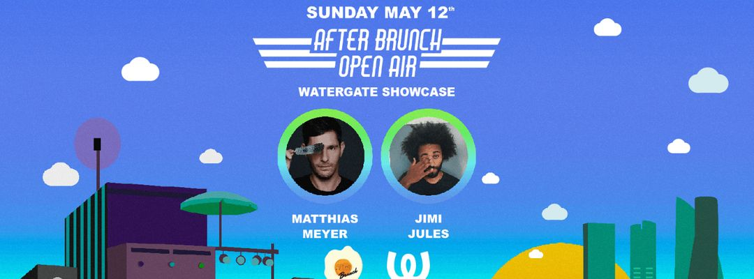 Cartel del evento After Brunch Open Air @Autocine with Watergate Showacase: Matthias Meyer & Jimi Jules