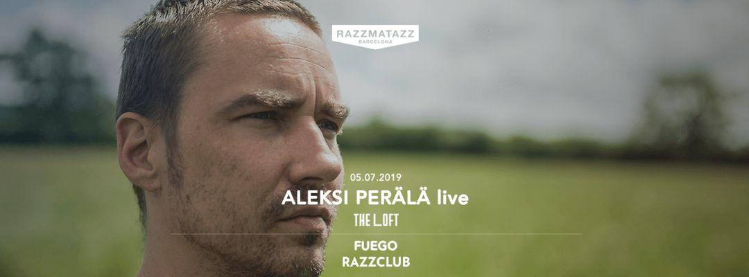 Cartel del evento Aleksi Perälä LIVE @ The Loft & Fuego @ Razzclub