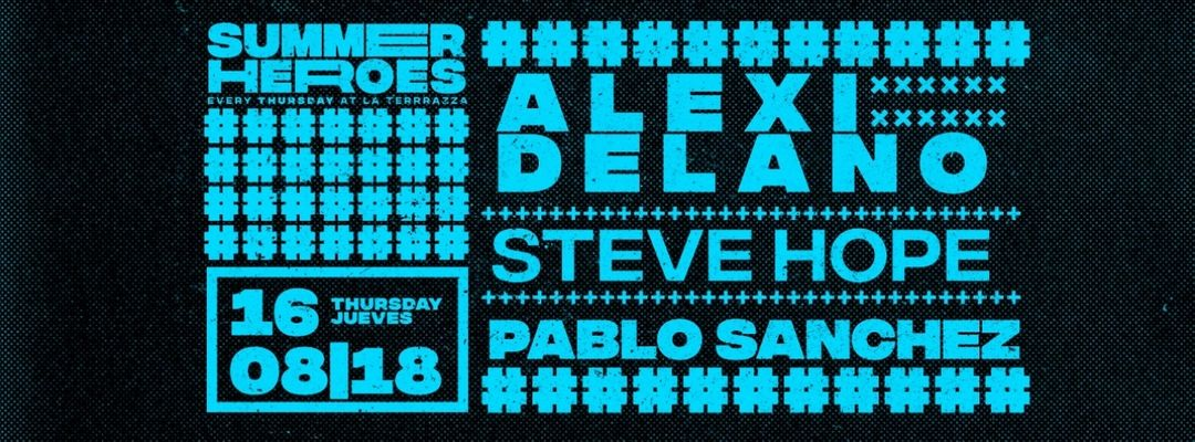 Cartel del evento Alexi Delano & Steve Hope - Summer Heroes Open Air
