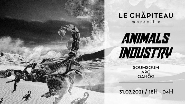 Cover for event: Animals Industry - w/ QAHÖG, SOUMSOUM, APG