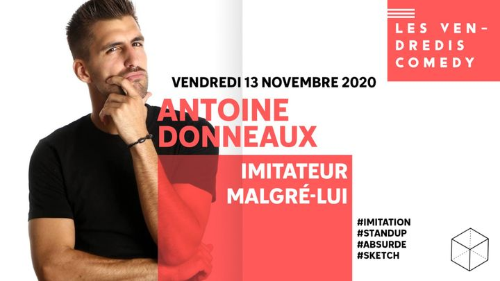 Cover for event: ANTOINE DONNEAUX • IMITATEUR MALGRÉS-LUI • CULTURE HALL