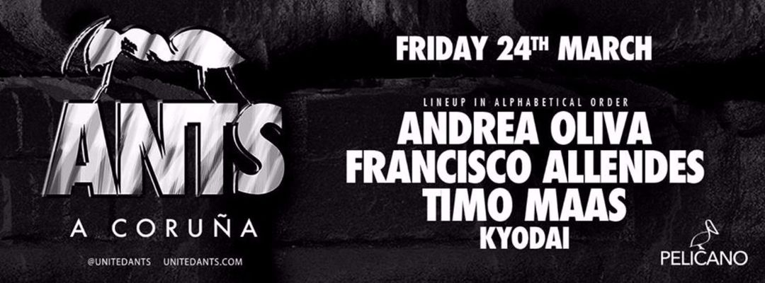 ANTS // A CORUÑA // ANDREA OLIVA - ALLENDES - TIMO MAAS - KYODAI event cover