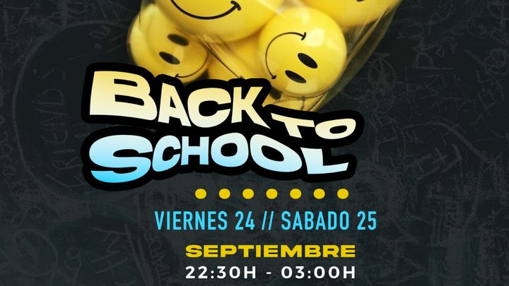 Cover for event: BACK TO SCHOOL || VIERNES 24
