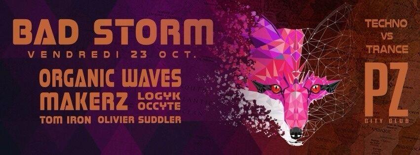 Cartel del evento BAD STORM #5 | ORGANIC WAVES / MAKERZ / LIVE ZONE DJ'S