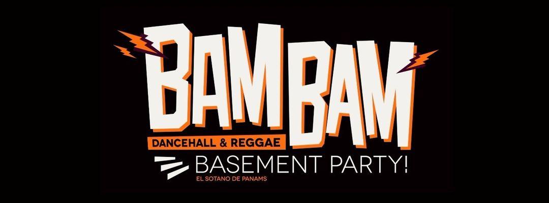 Bam Bam Dancehall Party - End of season closing party!-Eventplakat