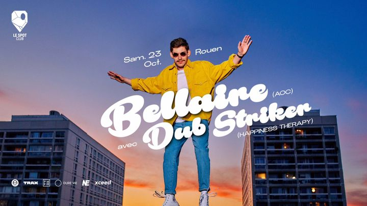 Cover for event: BELLAIRE (AOC RECORDS) + DUB STRIKER (HAPPINESS THERAPY) @ LE SPOT CLUB - ROUEN
