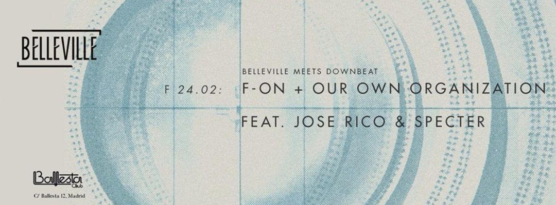 Cartel del evento Belleville Meets Downbeat w/ Specter, Jose Rico, F-On