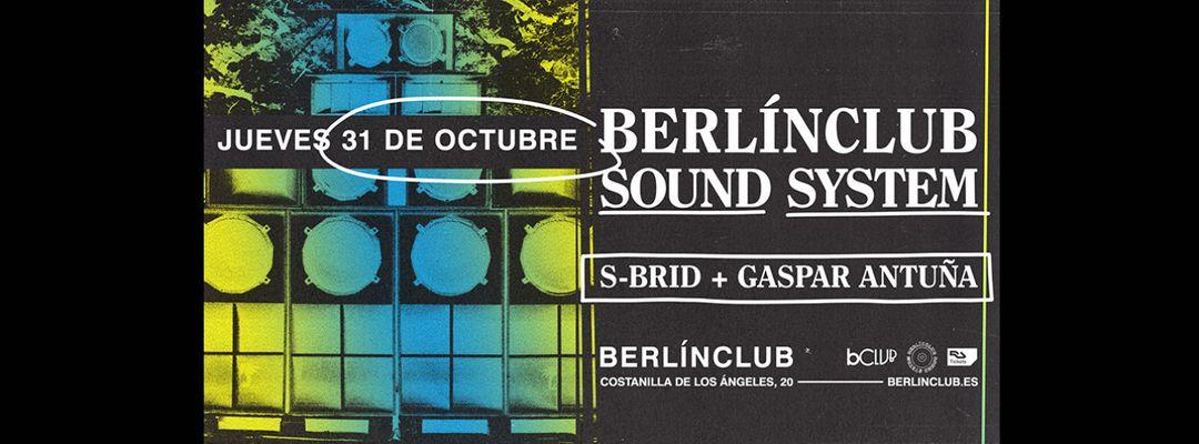 Cartel del evento berlinClub Sound System: S-brid + Gaspar Antuña