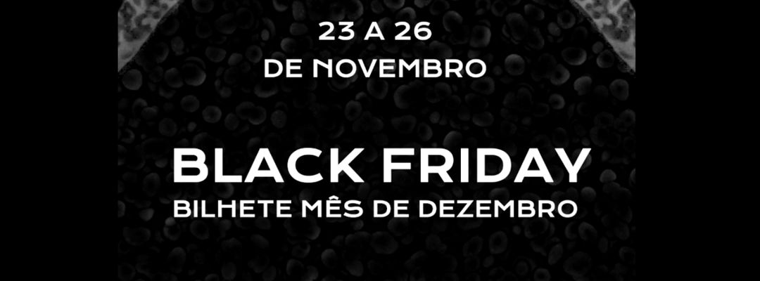 BLACK FRIDAY - DEZEMBRO event cover