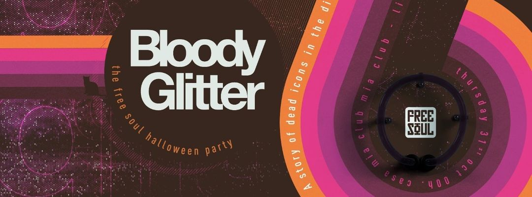 Bloody Glitter | The Free Soul Halloween Party event cover