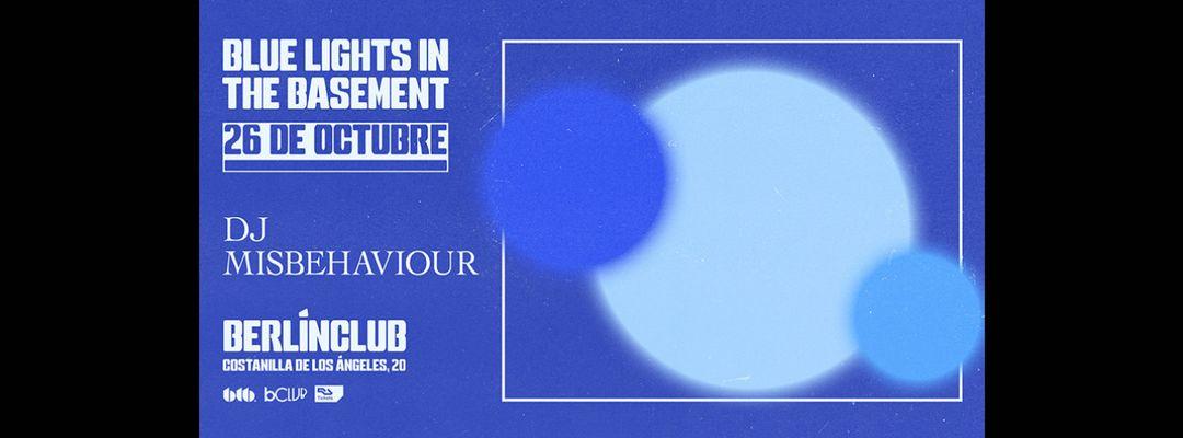 Cartel del evento Blue Lights in the Basement: DJ Misbehaviour