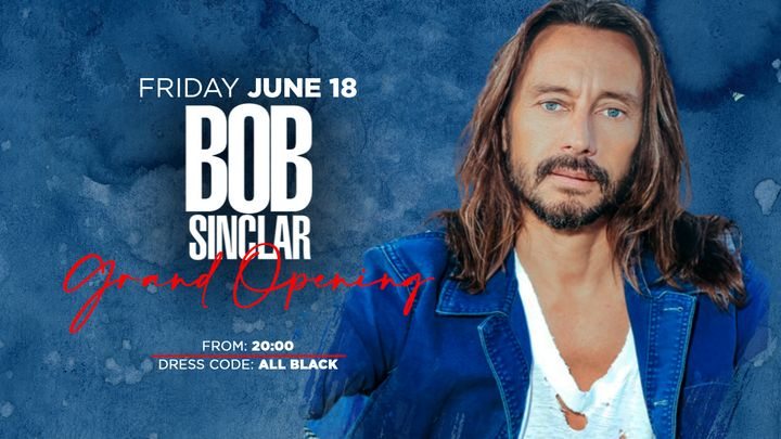 Cover for event: Bob Sinclar - OPIUM NIGHTS Opening