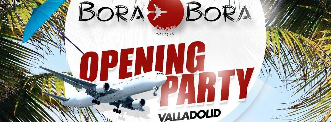 Cartel del evento BORA BORA IBIZA (Valladolid)