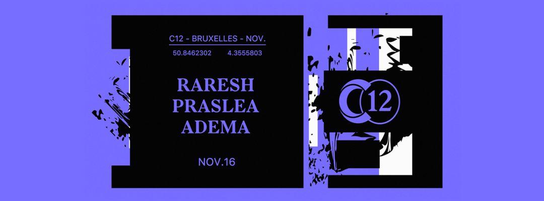 C12 • Raresh / Praslea / Adema event cover