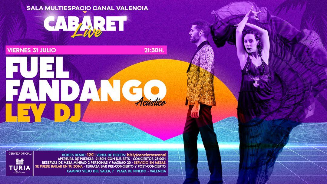 Cartel del evento CABARET Live · FUEL FANDANGO ACÚSTICO & LEY DJ.