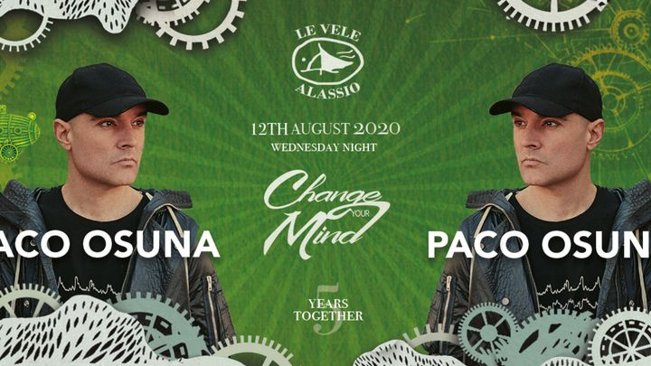 Cover for event: Change Your Mind w/ Paco Osuna Le Vele Alassio 12th August 2020
