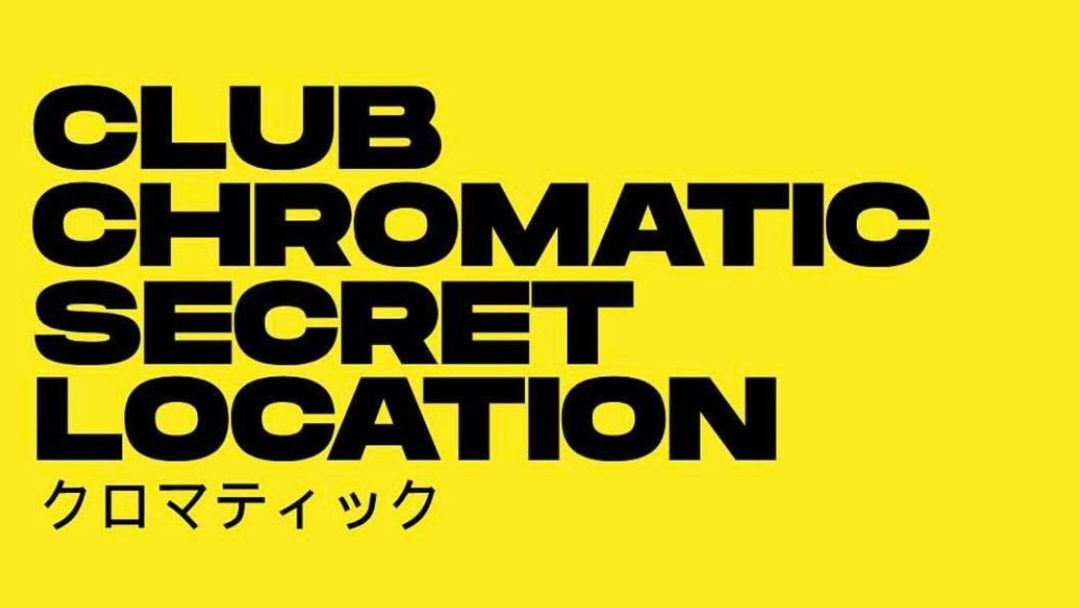 Chromatic Club - Secret Location event cover