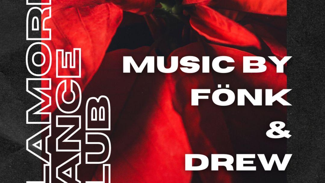 Clamores Dance Club w/ Dj Drew & Dj Fönk event cover