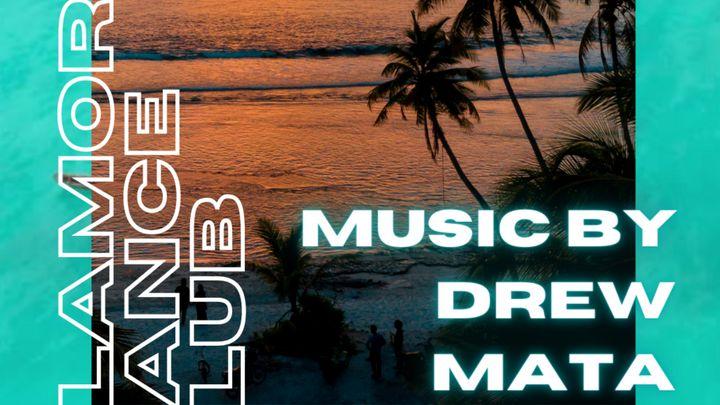 Cover for event: Clamores Dance Club w/ Dj Drew & Dj Mata