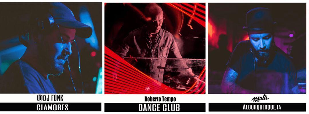 Clamores Dance Club w/ Dj Fönk & Dj Mata & Roberto Tempo event cover
