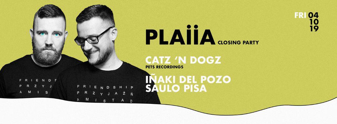 Cartell de l'esdeveniment Closing PLAIIA w/ Catz 'n Dogz, Saulo Pisa
