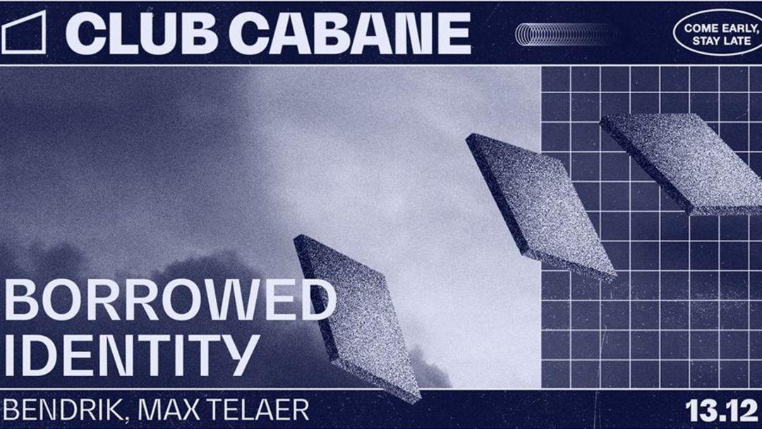 Club Cabane | Borrowed Identity event cover