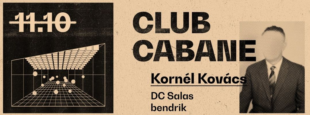 Capa do evento Club Cabane | Kornel Kovacs