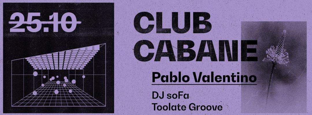 Cartel del evento Club Cabane | Pablo Valentino, Dj soFa