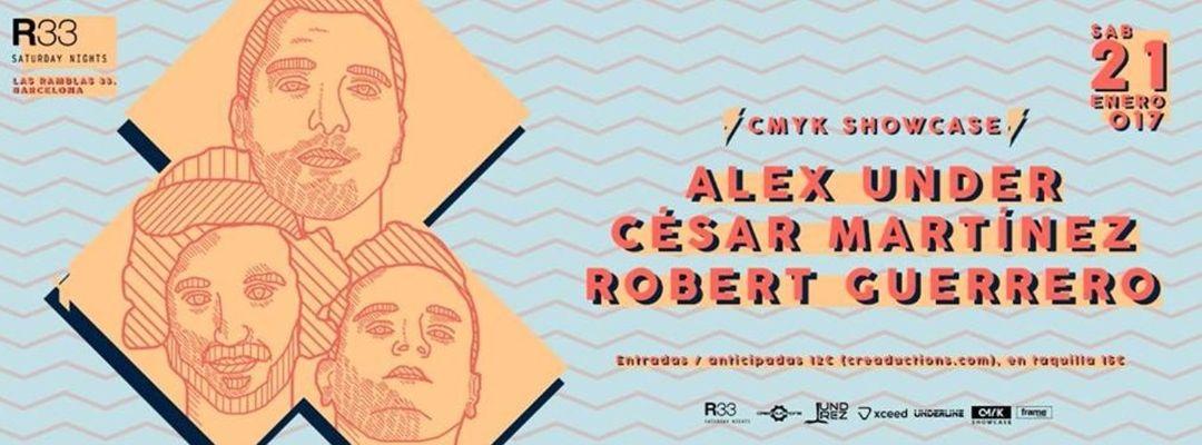Cartel del evento CMYK Showcase Barcelona presented by R33 feat. Alex Under
