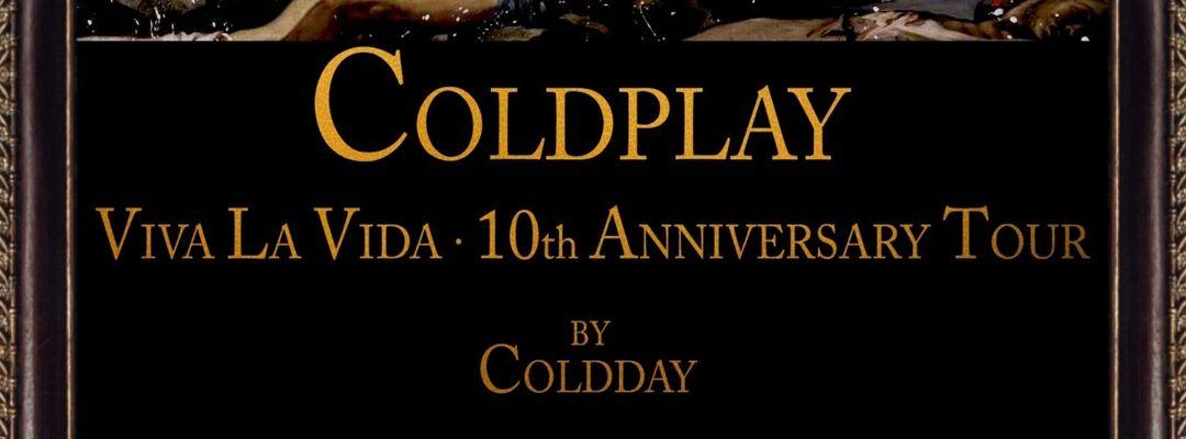 Cartel del evento Coldday - Coldplay Viva La Vida 10th Anniversaty Tour