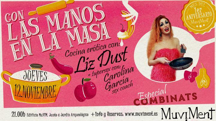 Cover for event: Con las manos en la masa · Liz Dust · Cena erótica + tuppersex + espectáculo