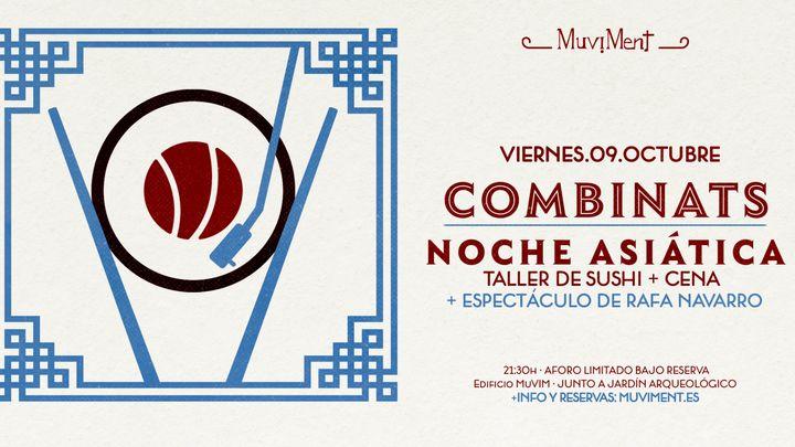 Cover for event: Combinats: Noche Asiática · Taller sushi + cena + actuación musical