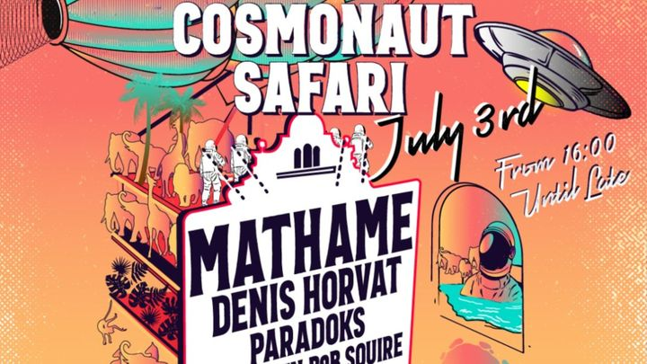 Cover for event: Cosmonaut Safari Pres. Mathame, Denis Horvat