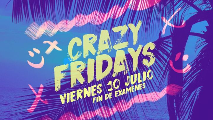 Cover for event: CRAZY FRIDAYS | Fin de exámenes!