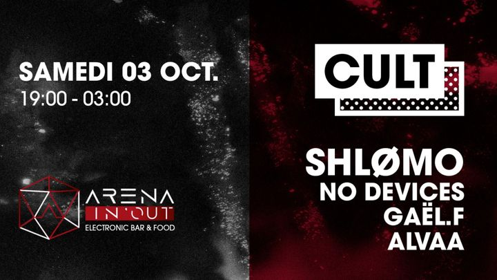 Cover for event: Cult : w/ Shlømo & More l Techno & Rave l