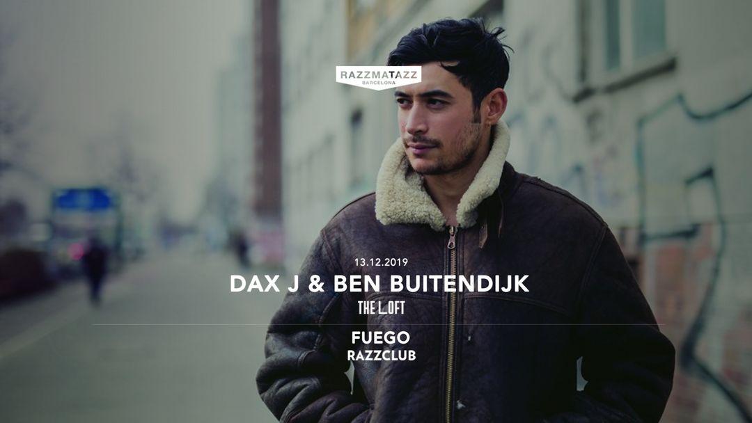 Cartel del evento Dax J & Ben Buitendijk @ The Loft | Fuego @ Razzclub