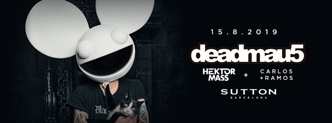 Cartel del evento Deadmau5 |Sutton Barcelona