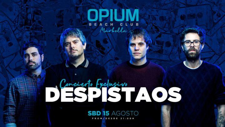Cover for event: DESPISTAOS - OPIUM BEACH MARBELLA - SABADO 15 AGOSTO