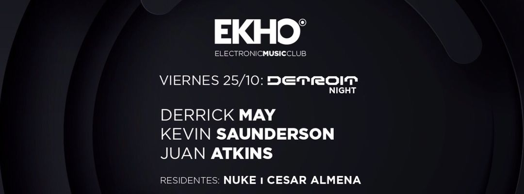DETROIT Night: Derrick May, Kevin Saunderson y Juan Atkins event cover